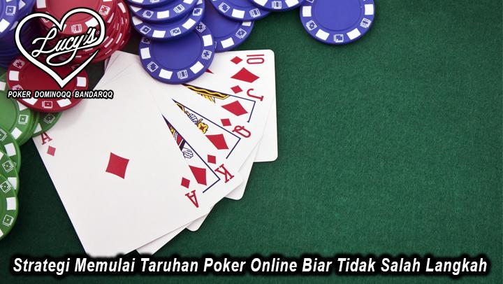 Strategi Memulai Taruhan Poker Online Biar Tidak Salah Langkah